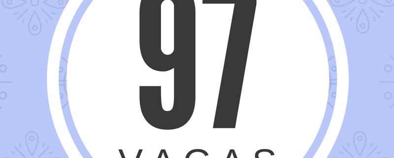 97 vagas para você listadas na matéria